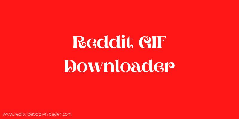 Reddit GIF Downloader Online Tool