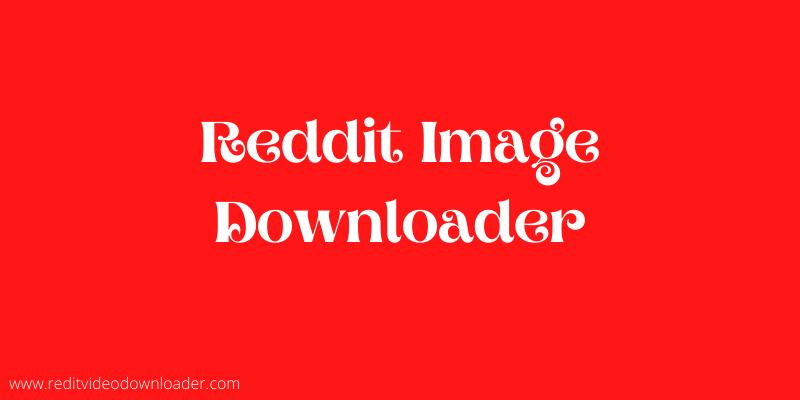 Reddit Image Downloader